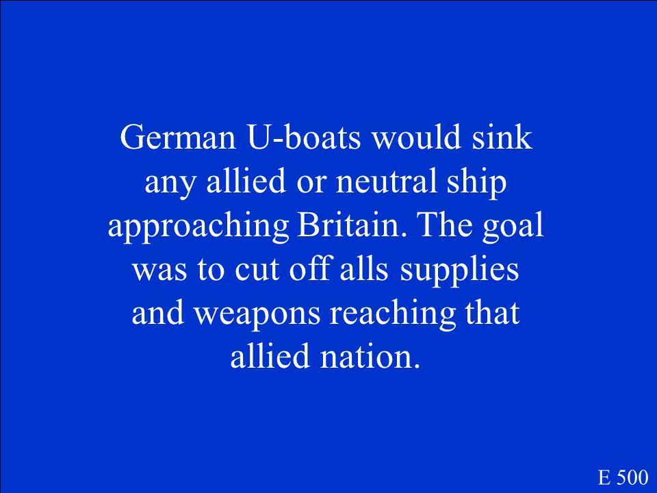 E 500 Comment est ce que les allemands ont utilizés les sous marins pour combattre dans la `bataille de l`atlantique`?