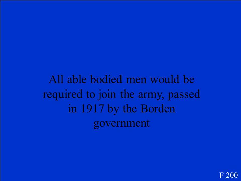 Quand est ce que la conscription a été adopté comme loi? F 200