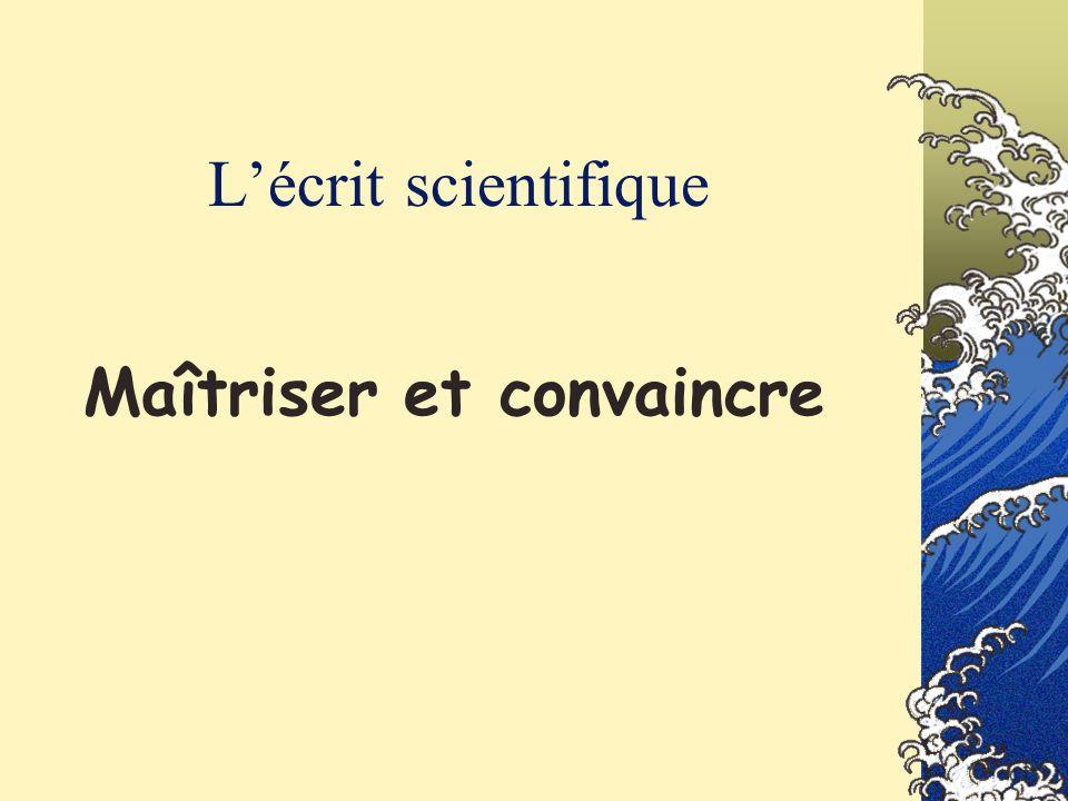 Lécrit scientifique Maîtriser et convaincre