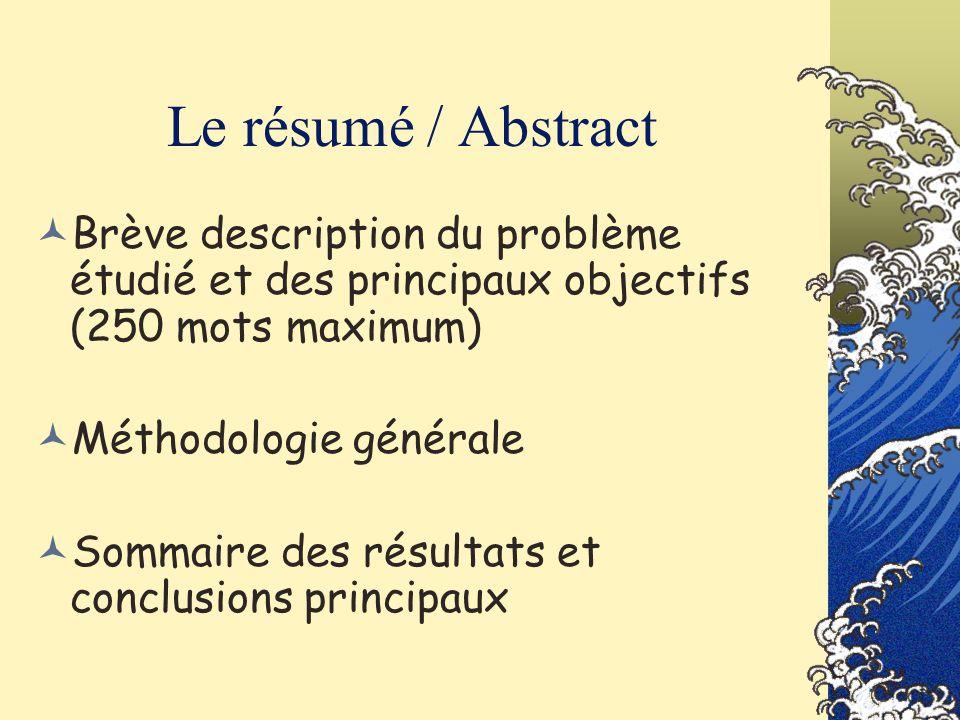 Le résumé / Abstract Brève description du problème étudié et des principaux objectifs (250 mots maximum) Méthodologie générale Sommaire des résultats
