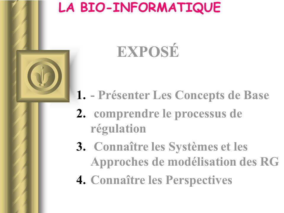 1.- Présenter Les Concepts de Base 2. comprendre le processus de régulation 3. Connaître les Systèmes et les Approches de modélisation des RG 4.Connaî
