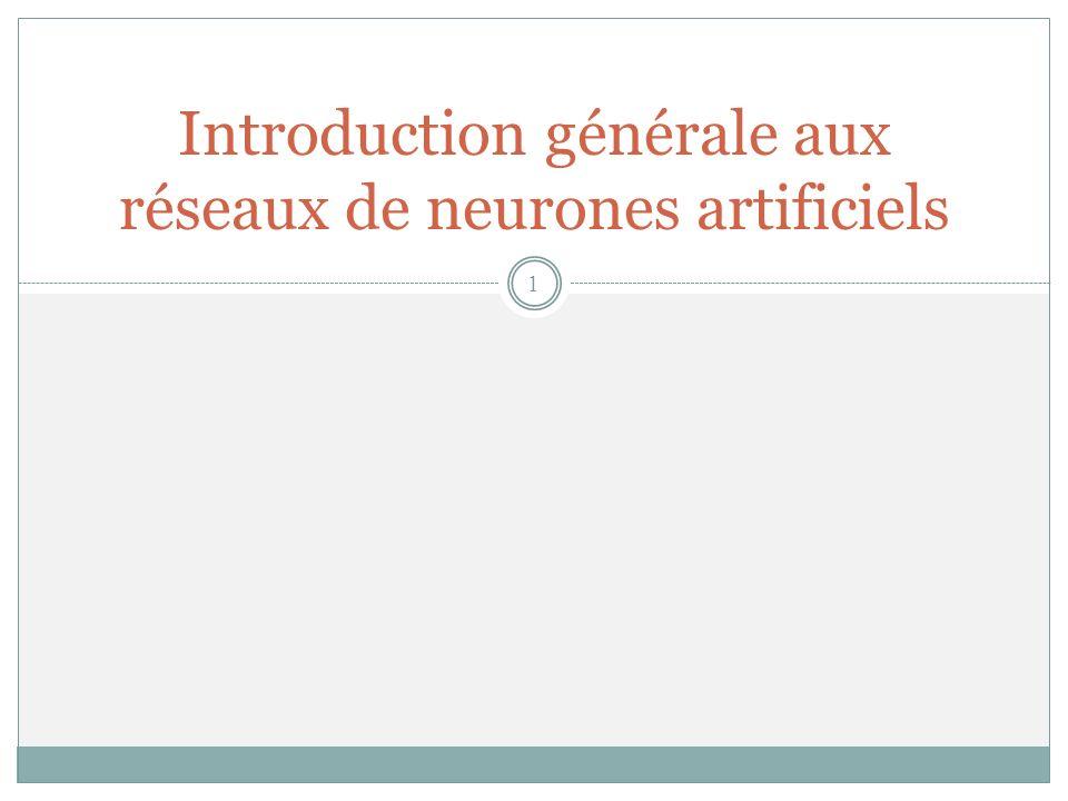 Introduction générale aux réseaux de neurones artificiels 1