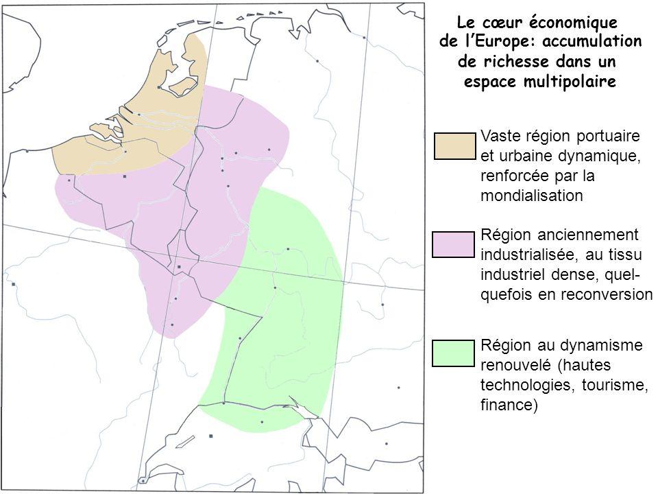 Le cœur économique de lEurope: accumulation de richesse dans un espace multipolaire Vaste région portuaire et urbaine dynamique, renforcée par la mond