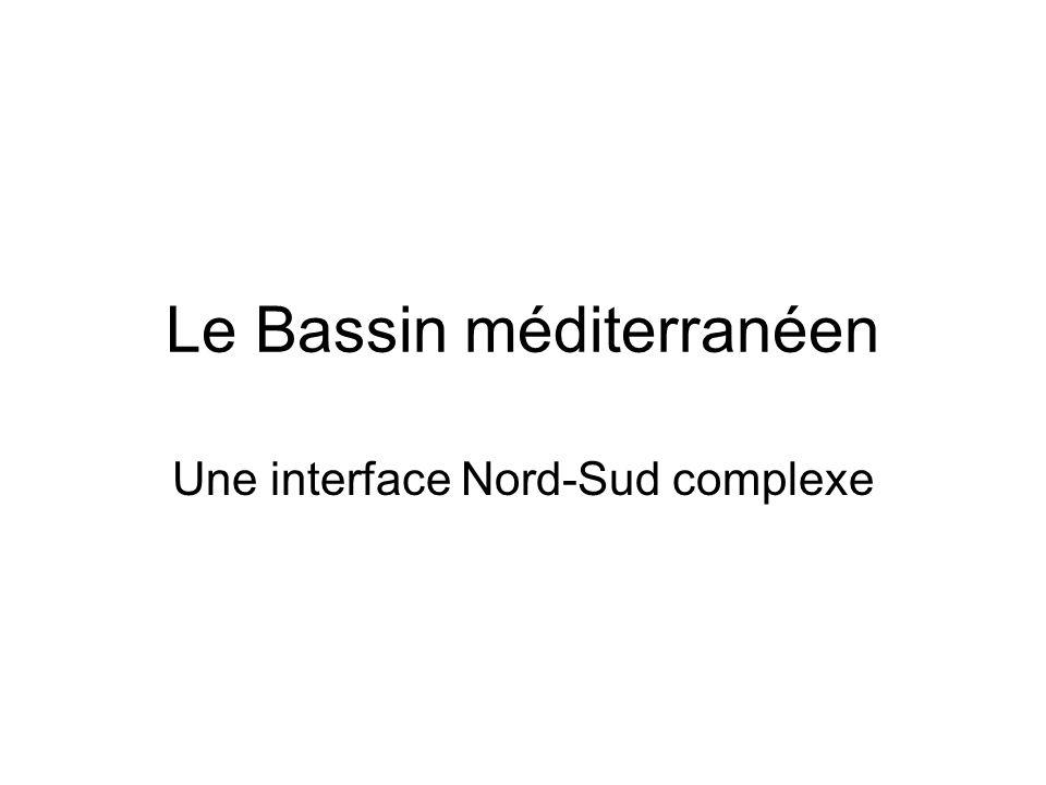 Le Bassin méditerranéen Une interface Nord-Sud complexe