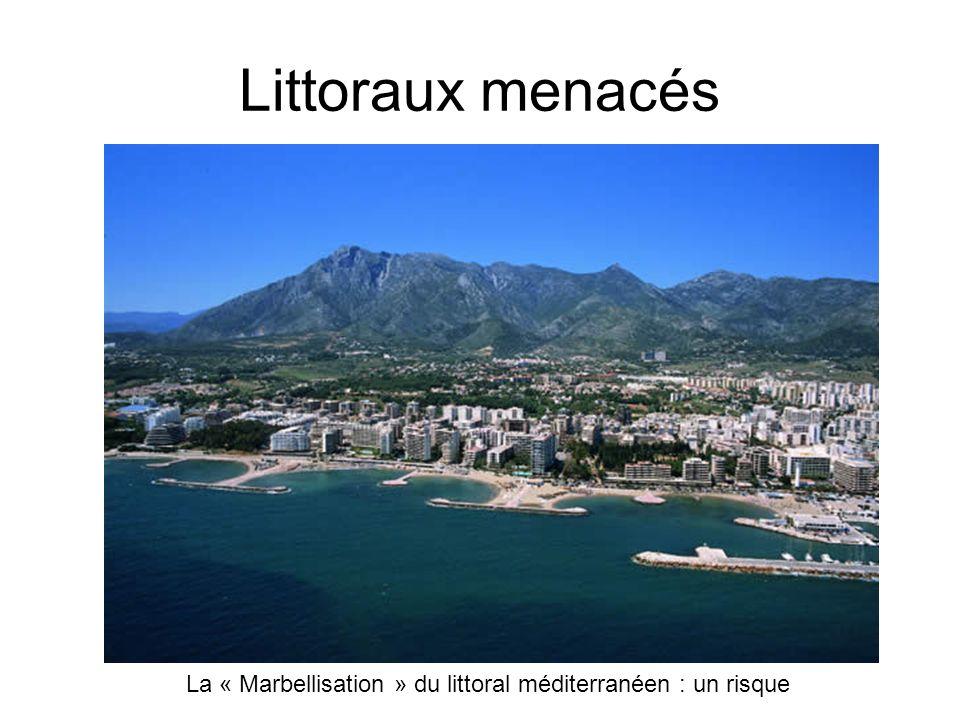 Littoraux menacés La « Marbellisation » du littoral méditerranéen : un risque