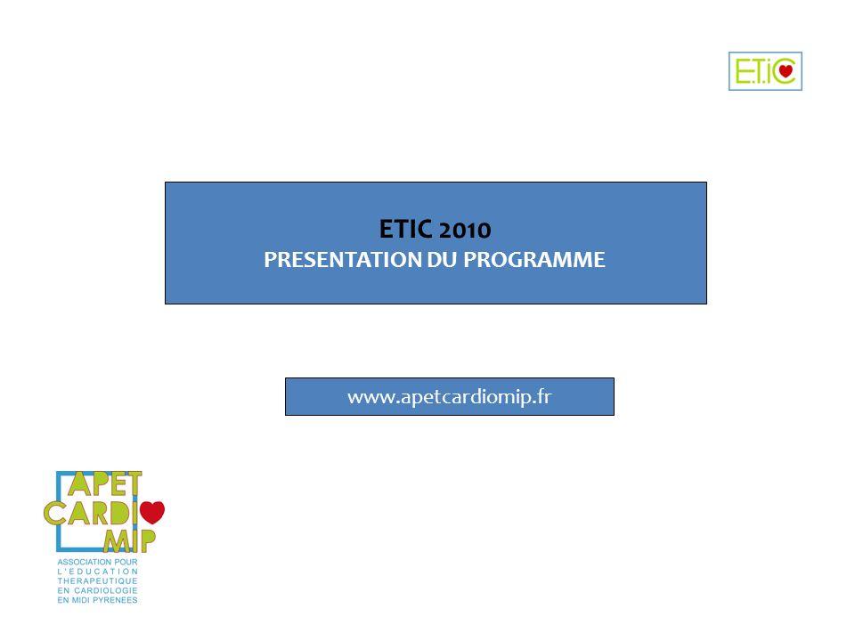 ETIC 2010 PRESENTATION DU PROGRAMME www.apetcardiomip.fr