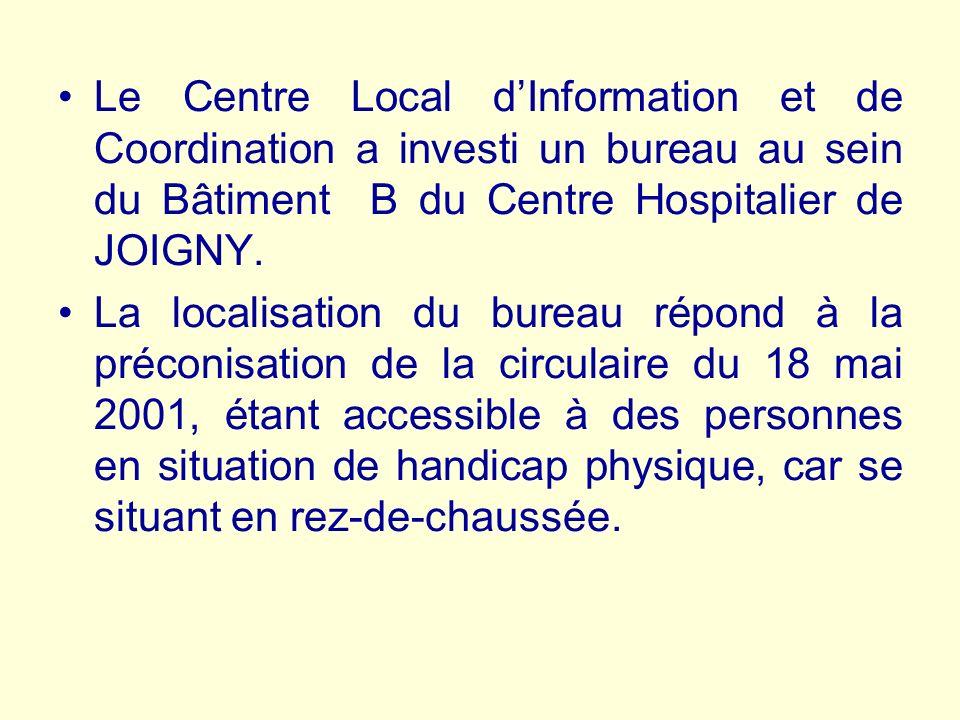 Le Centre Local dInformation et de Coordination a investi un bureau au sein du Bâtiment B du Centre Hospitalier de JOIGNY.