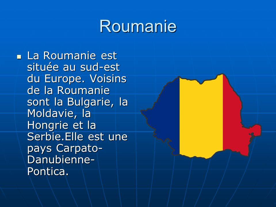 Roumanie La Roumanie est située au sud-est du Europe. Voisins de la Roumanie sont la Bulgarie, la Moldavie, la Hongrie et la Serbie.Elle est une pays