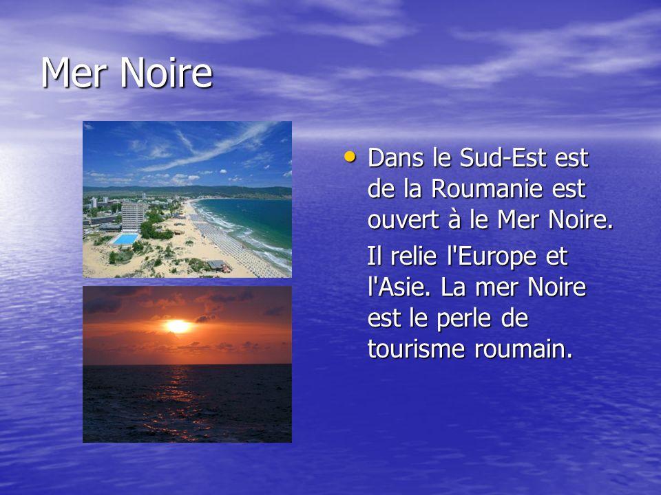 Mer Noire Dans le Sud-Est est de la Roumanie est ouvert à le Mer Noire. Dans le Sud-Est est de la Roumanie est ouvert à le Mer Noire. Il relie l'Europ