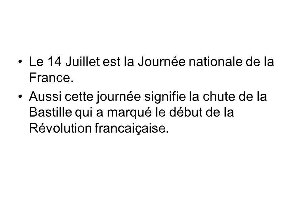 Le 14 Juillet est la Journée nationale de la France.