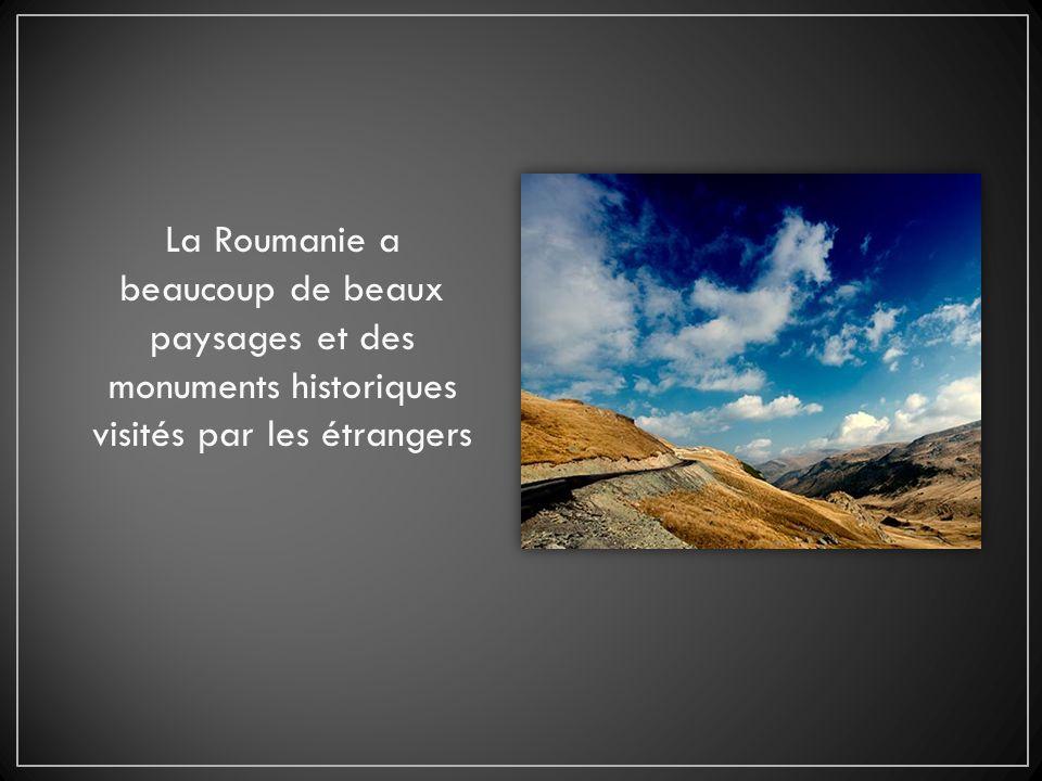 La Roumanie a beaucoup de beaux paysages et des monuments historiques visités par les étrangers