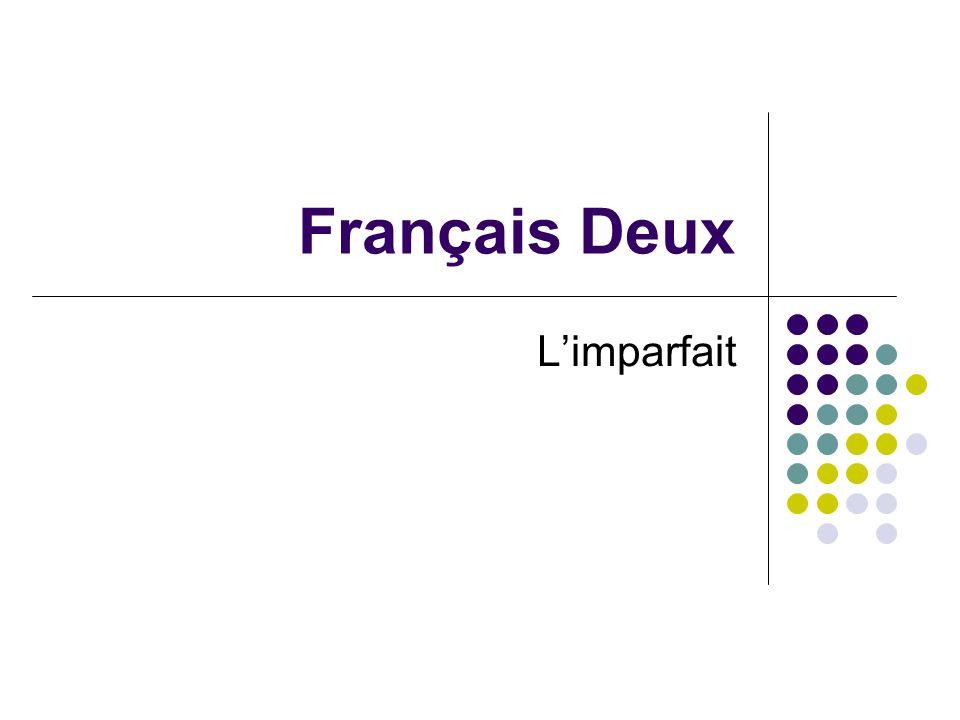 Français Deux Limparfait