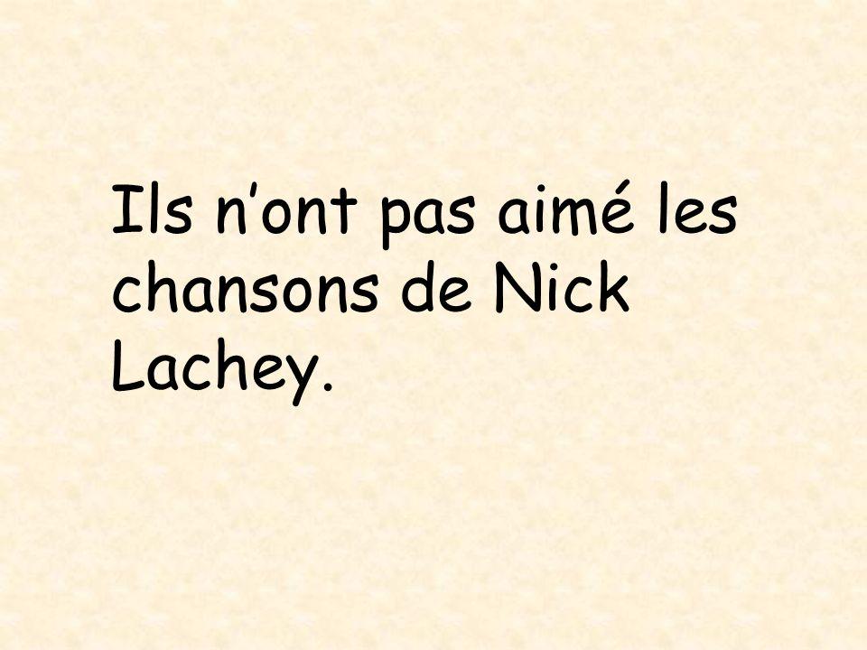 Ils nont pas aimé les chansons de Nick Lachey.