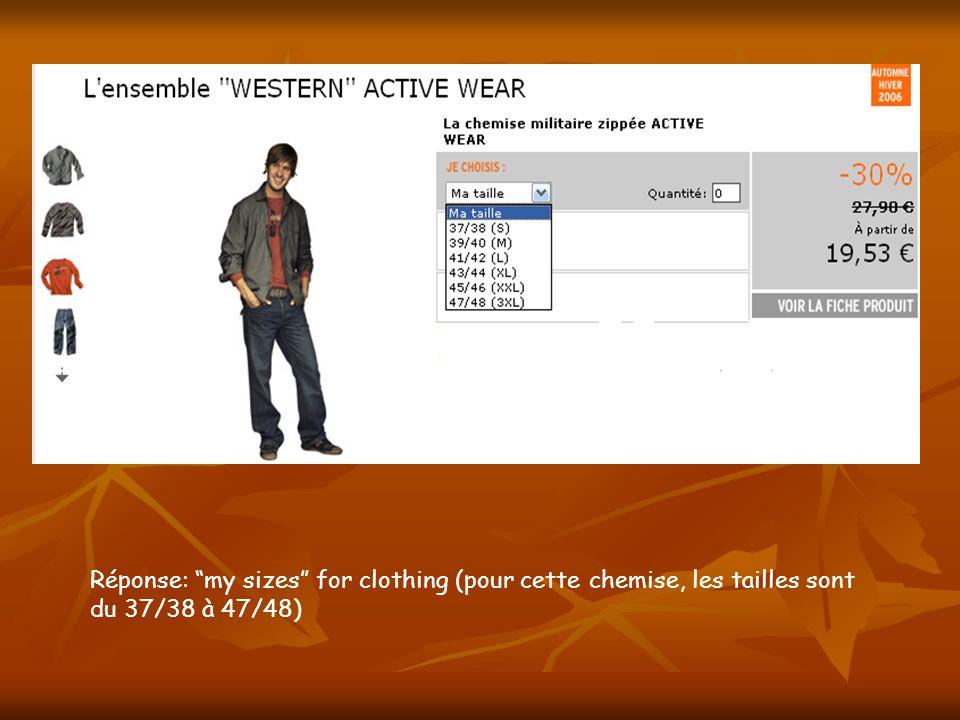 Réponse: my sizes for clothing (pour cette chemise, les tailles sont du 37/38 à 47/48)