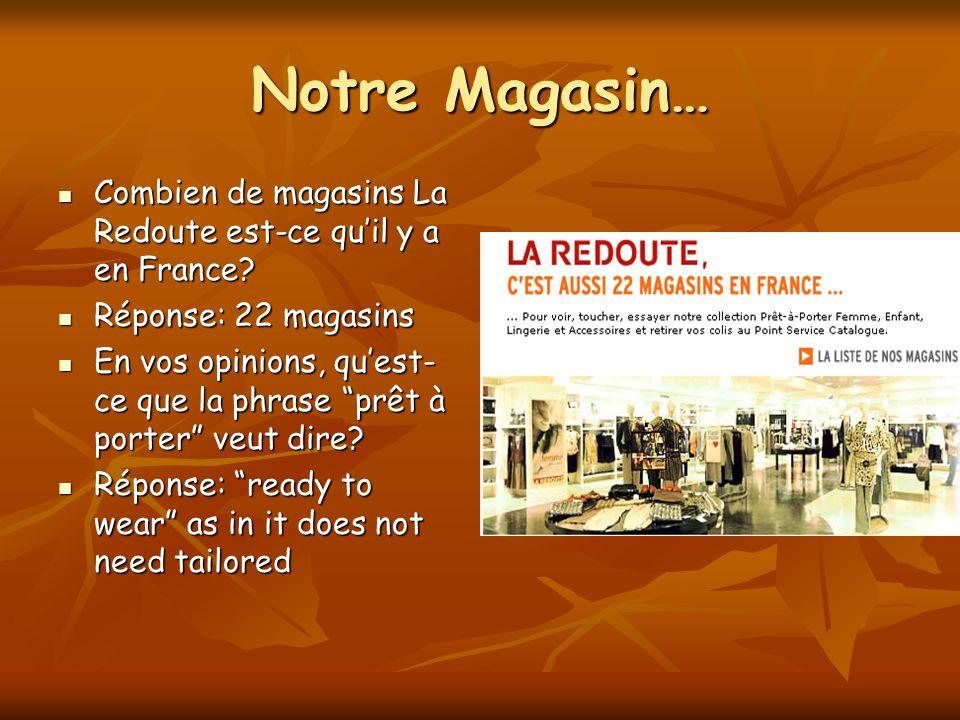 Notre Magasin… Combien de magasins La Redoute est-ce quil y a en France.