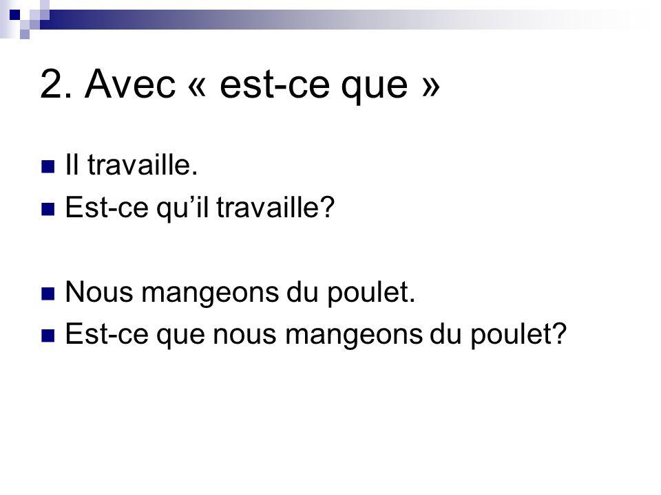 3.Inversion: (Français écrit) Vous parlez français.