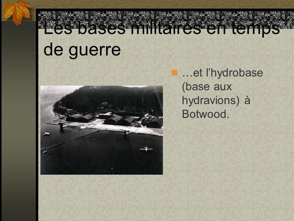 Les bases militaires en temps de guerre …et lhydrobase (base aux hydravions) à Botwood.