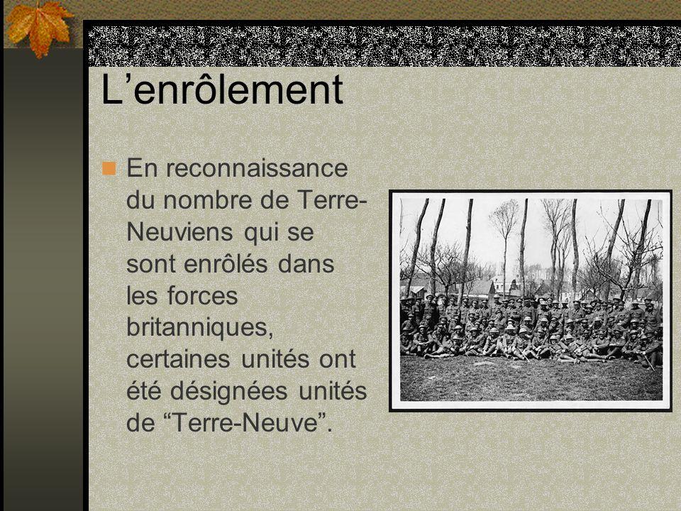 Lenrôlement En reconnaissance du nombre de Terre- Neuviens qui se sont enrôlés dans les forces britanniques, certaines unités ont été désignées unités