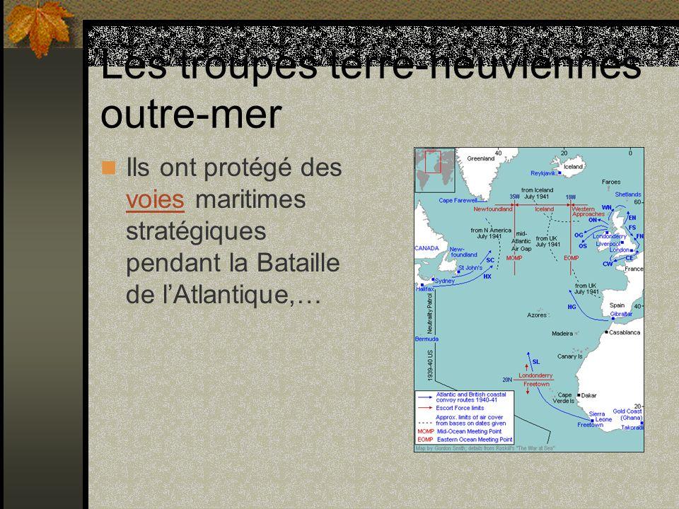 Les troupes terre-neuviennes outre-mer Ils ont protégé des voies maritimes stratégiques pendant la Bataille de lAtlantique,… voies