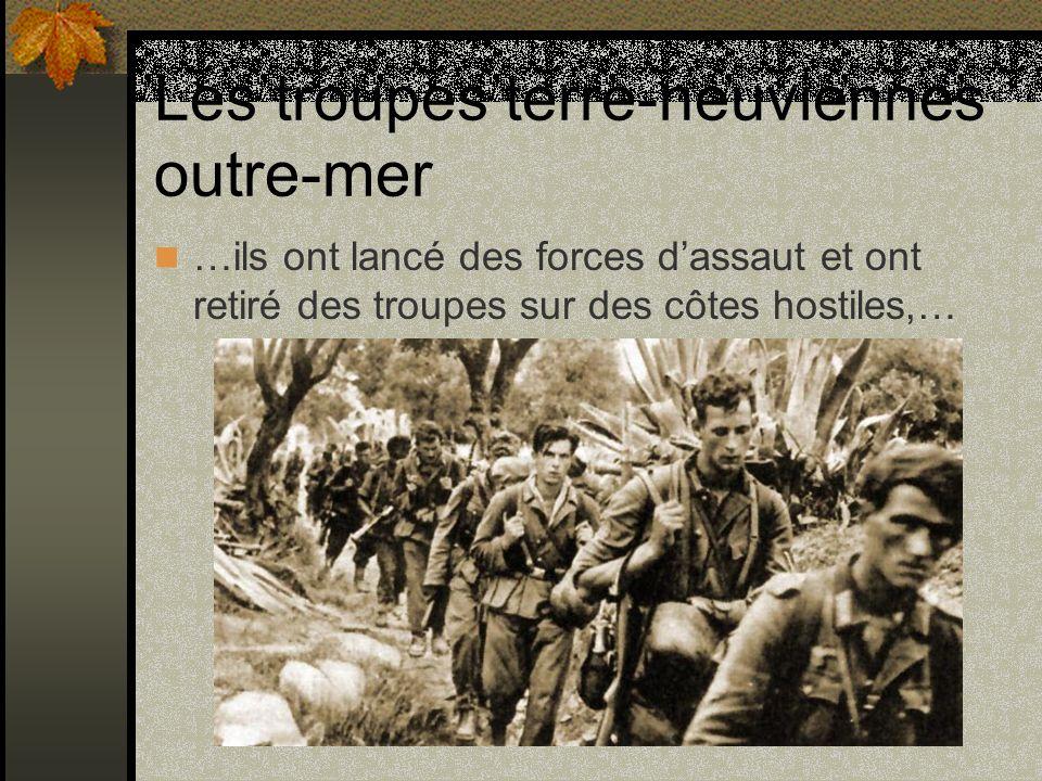 Les troupes terre-neuviennes outre-mer …ils ont lancé des forces dassaut et ont retiré des troupes sur des côtes hostiles,…