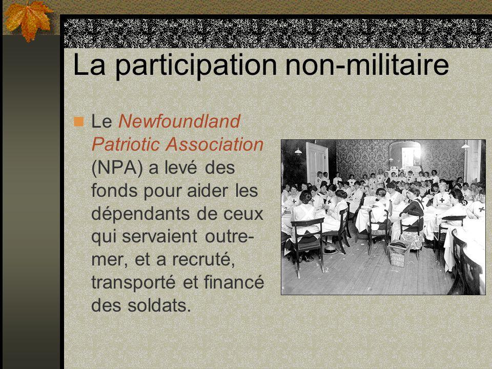 La participation non-militaire Le Newfoundland Patriotic Association (NPA) a levé des fonds pour aider les dépendants de ceux qui servaient outre- mer