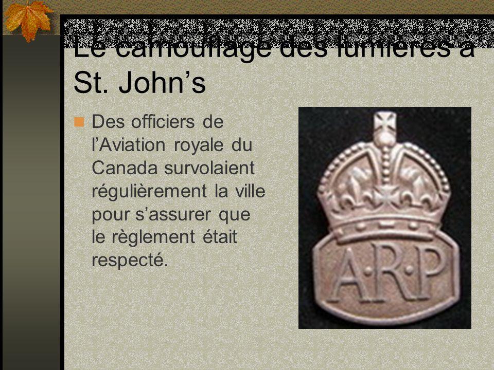 Le camouflage des lumières à St. Johns Des officiers de lAviation royale du Canada survolaient régulièrement la ville pour sassurer que le règlement é