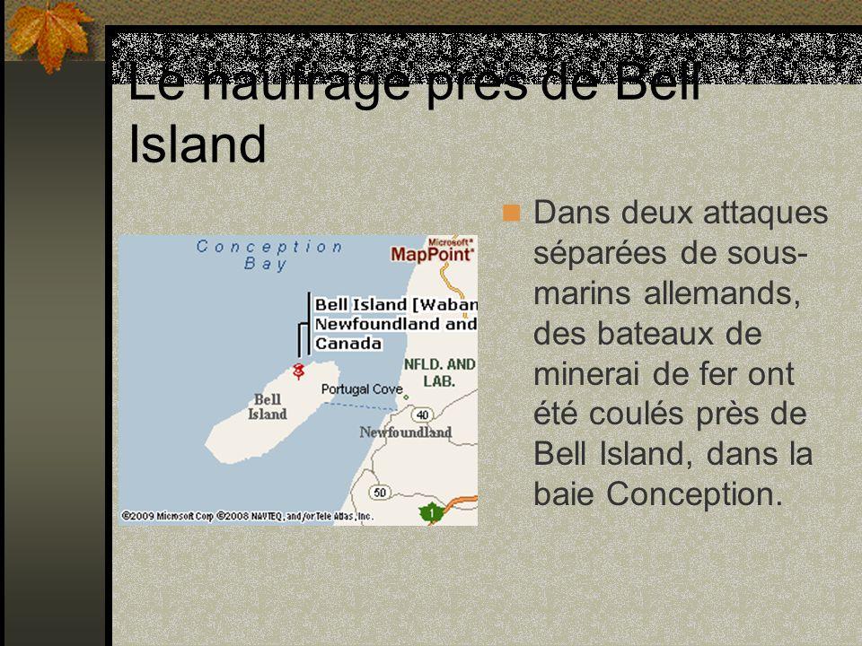 Le naufrage près de Bell Island Dans deux attaques séparées de sous- marins allemands, des bateaux de minerai de fer ont été coulés près de Bell Islan