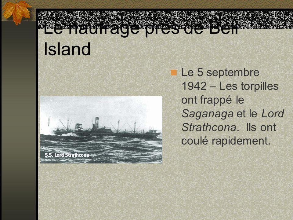Le naufrage près de Bell Island Le 5 septembre 1942 – Les torpilles ont frappé le Saganaga et le Lord Strathcona. Ils ont coulé rapidement.