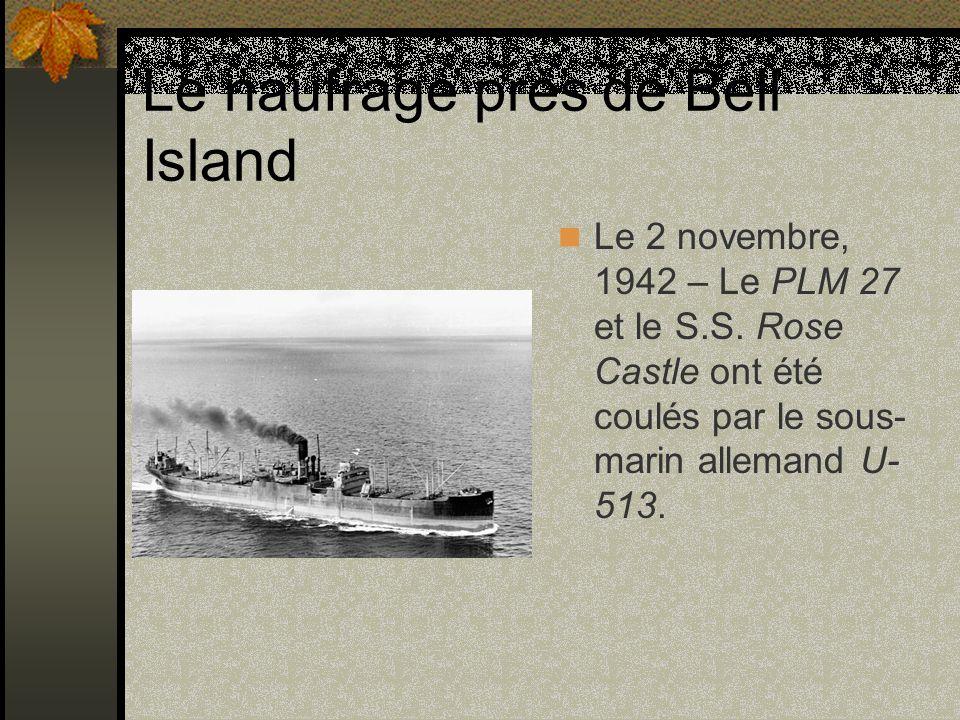 Le naufrage près de Bell Island Le 2 novembre, 1942 – Le PLM 27 et le S.S. Rose Castle ont été coulés par le sous- marin allemand U- 513.