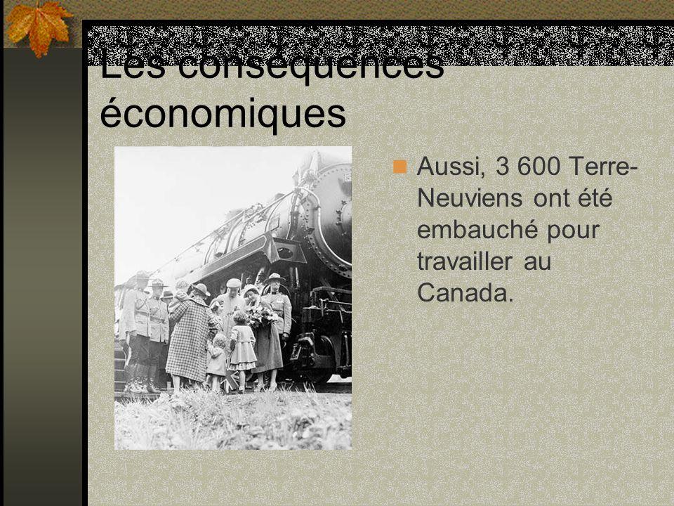 Les conséquences économiques Aussi, 3 600 Terre- Neuviens ont été embauché pour travailler au Canada.