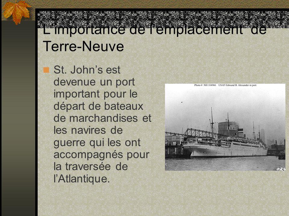 Limportance de lemplacement de Terre-Neuve St. Johns est devenue un port important pour le départ de bateaux de marchandises et les navires de guerre