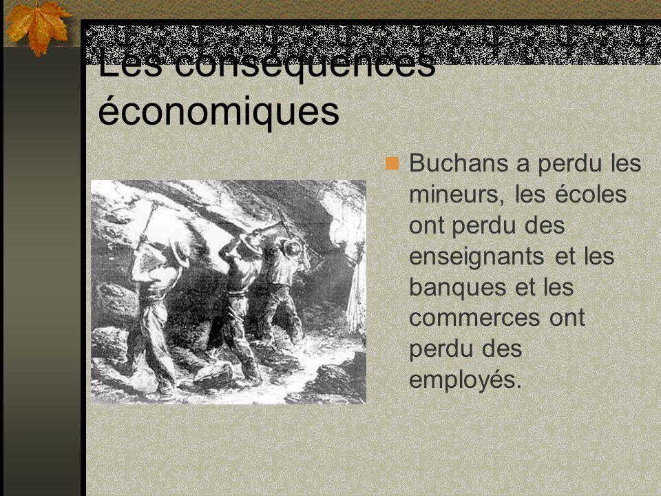 Les conséquences économiques Buchans a perdu les mineurs, les écoles ont perdu des enseignants et les banques et les commerces ont perdu des employés.