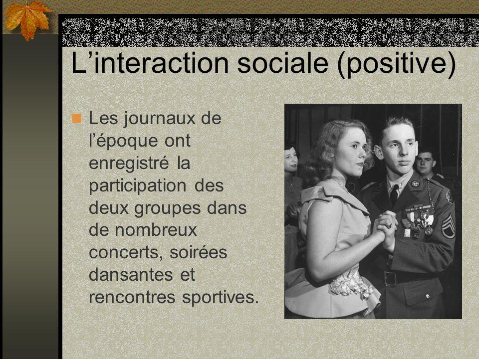 Linteraction sociale (positive) Les journaux de lépoque ont enregistré la participation des deux groupes dans de nombreux concerts, soirées dansantes