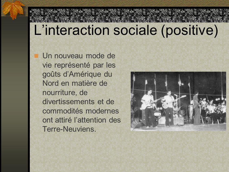 Linteraction sociale (positive) Un nouveau mode de vie représenté par les goûts dAmérique du Nord en matière de nourriture, de divertissements et de c
