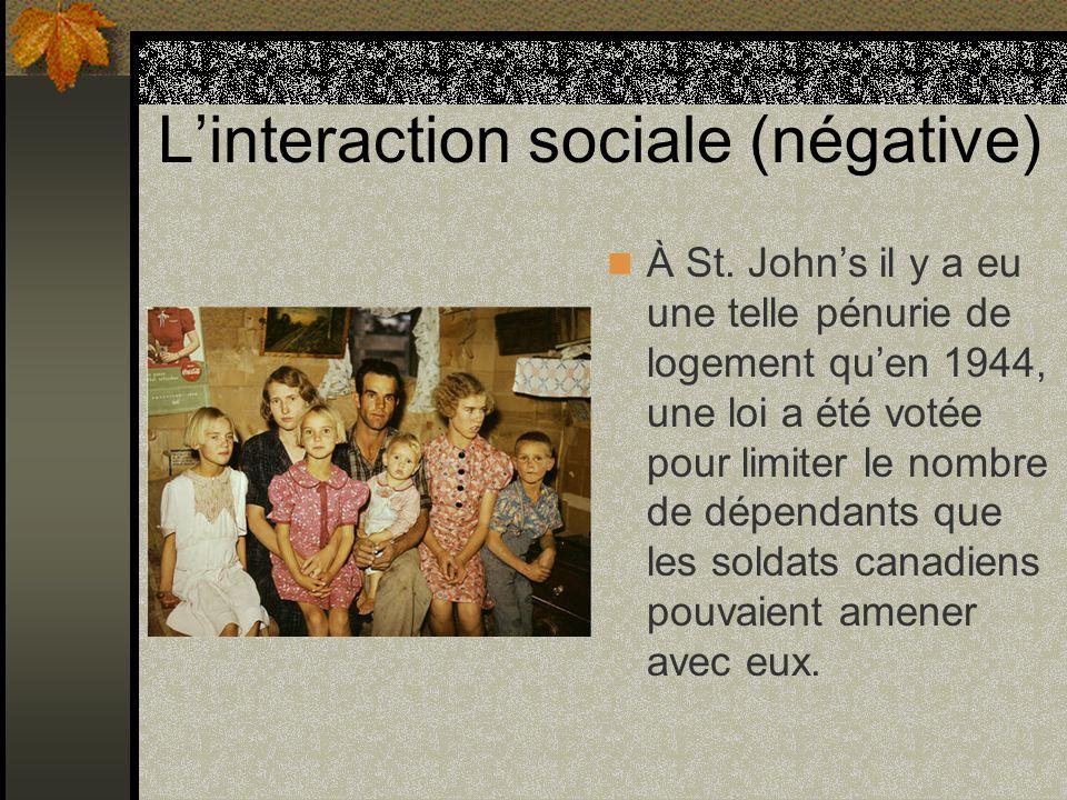 Linteraction sociale (négative) À St. Johns il y a eu une telle pénurie de logement quen 1944, une loi a été votée pour limiter le nombre de dépendant