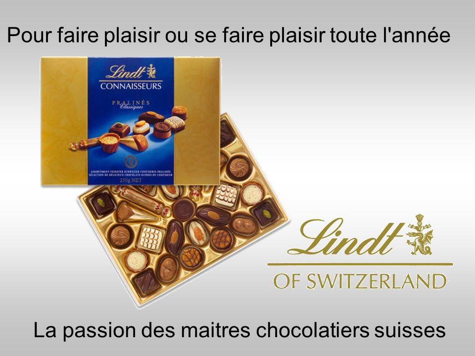 La passion des maitres chocolatiers suisses Pour faire plaisir ou se faire plaisir toute l'année