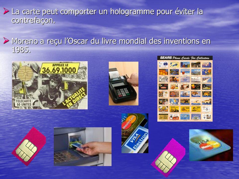 La carte peut comporter un hologramme pour éviter la contrefaçon. La carte peut comporter un hologramme pour éviter la contrefaçon. Moreno a reçu lOsc