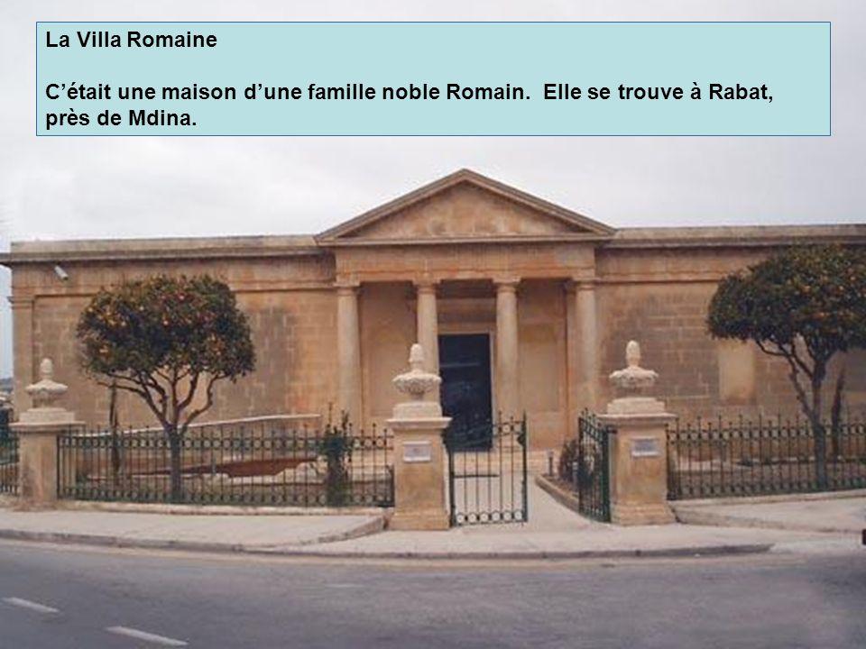 La Villa Romaine Cétait une maison dune famille noble Romain. Elle se trouve à Rabat, près de Mdina.