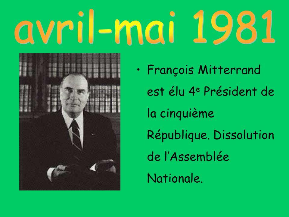 François Mitterrand est élu 4 e Président de la cinquième République. Dissolution de lAssemblée Nationale.