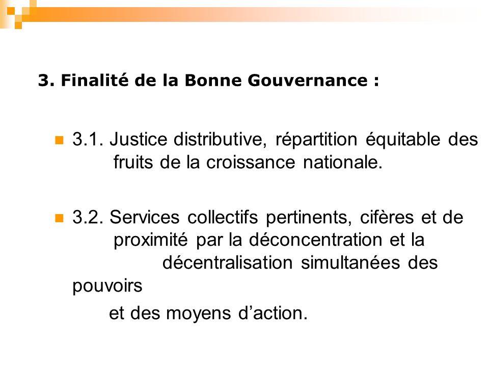 3. Finalité de la Bonne Gouvernance : 3.1.