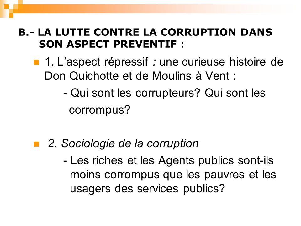 B.- LA LUTTE CONTRE LA CORRUPTION DANS SON ASPECT PREVENTIF : 1.