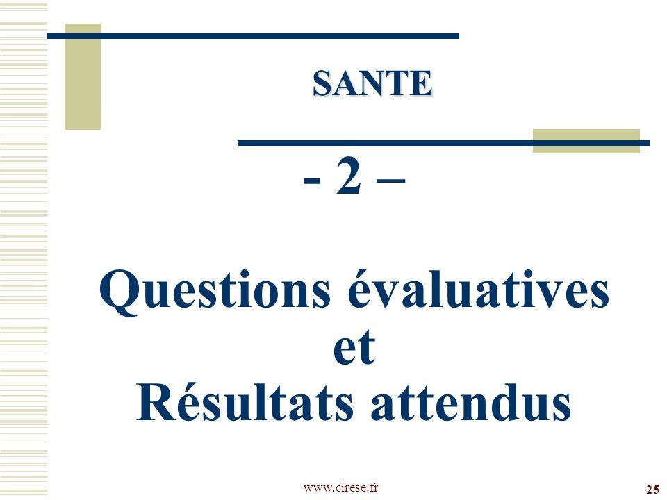 www.cirese.fr - 2 – Questions évaluatives et Résultats attendus 25 SANTE SANTE