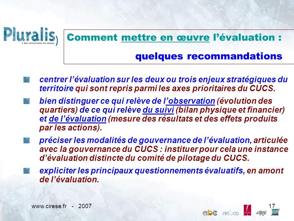 www.cirese.fr - 200717 Comment mettre en œuvre lévaluation : quelques recommandations centrer lévaluation sur les deux ou trois enjeux stratégiques du