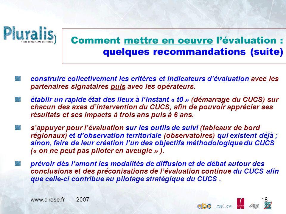 www.cirese.fr - 200718 Comment mettre en oeuvre lévaluation : quelques recommandations (suite) construire collectivement les critères et indicateurs d