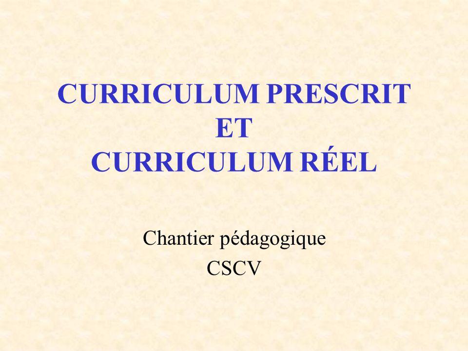 CURRICULUM PRESCRIT ET CURRICULUM RÉEL Chantier pédagogique CSCV