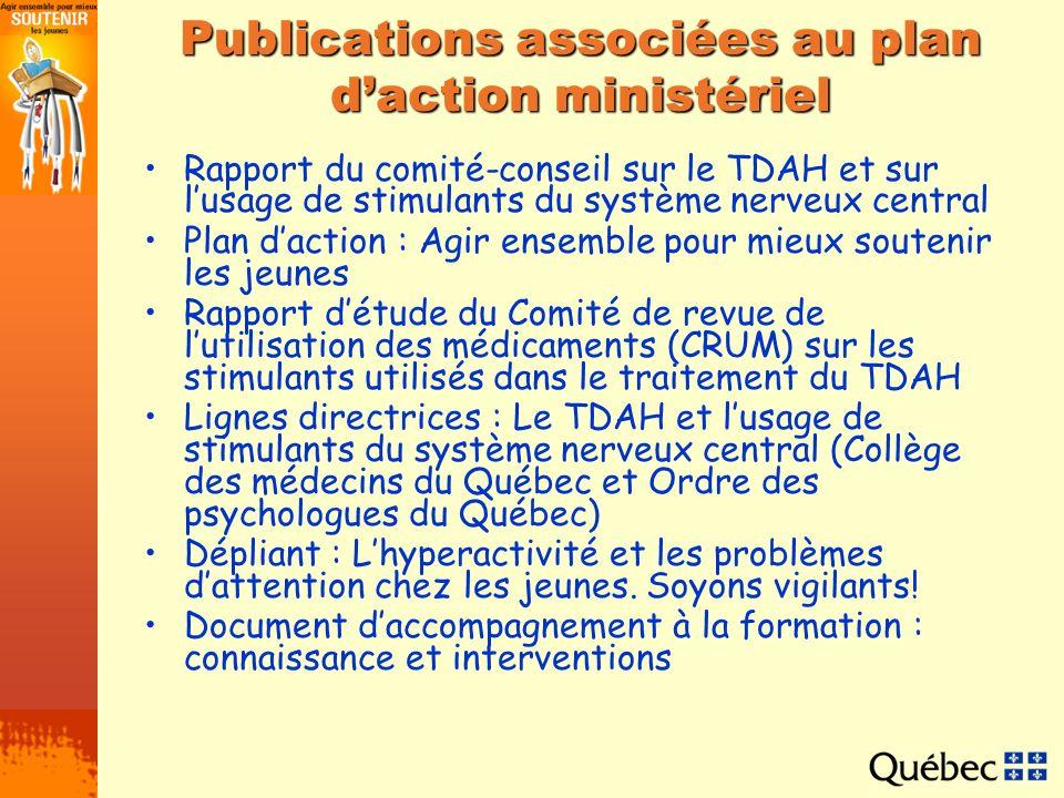 Publications associées au plan daction ministériel Rapport du comité-conseil sur le TDAH et sur lusage de stimulants du système nerveux central Plan d