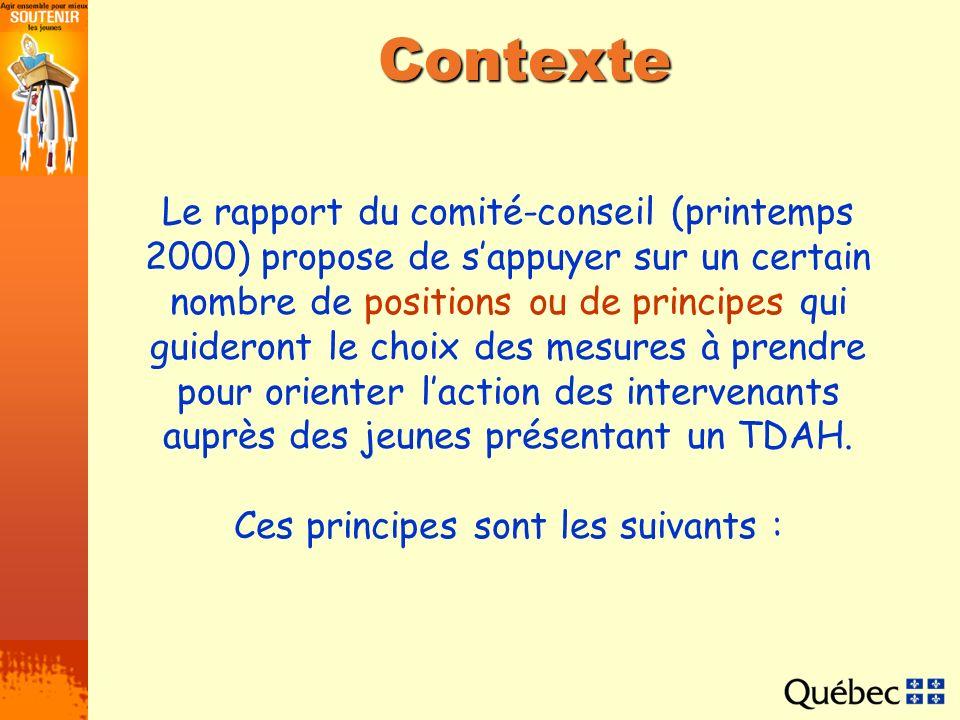 Contexte Le rapport du comité-conseil (printemps 2000) propose de sappuyer sur un certain nombre de positions ou de principes qui guideront le choix d
