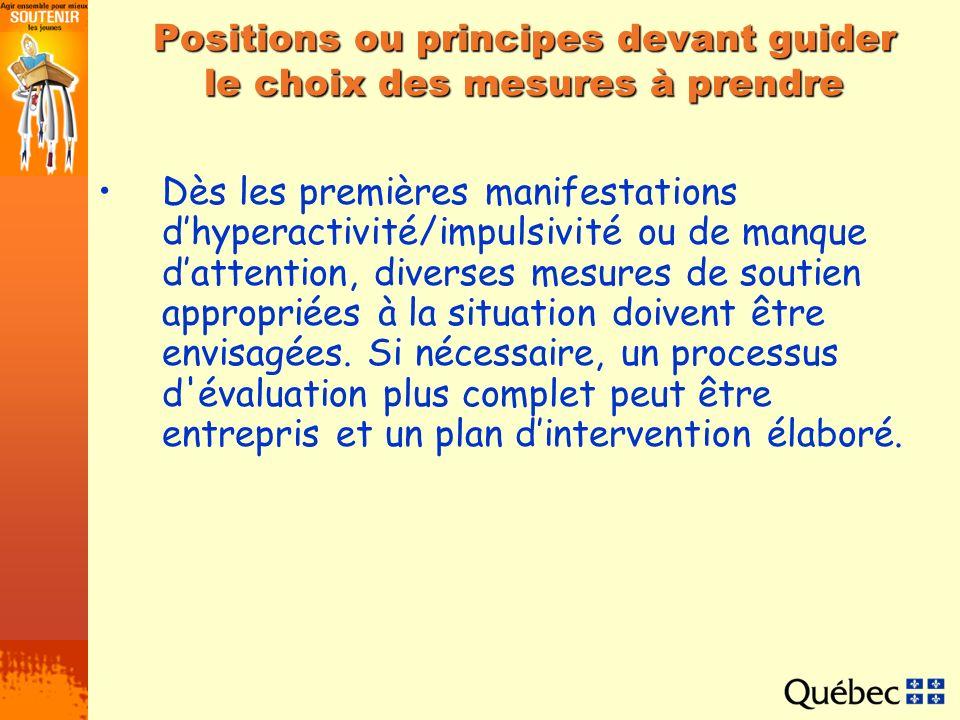 Positions ou principes devant guider le choix des mesures à prendre Dès les premières manifestations dhyperactivité/impulsivité ou de manque dattentio