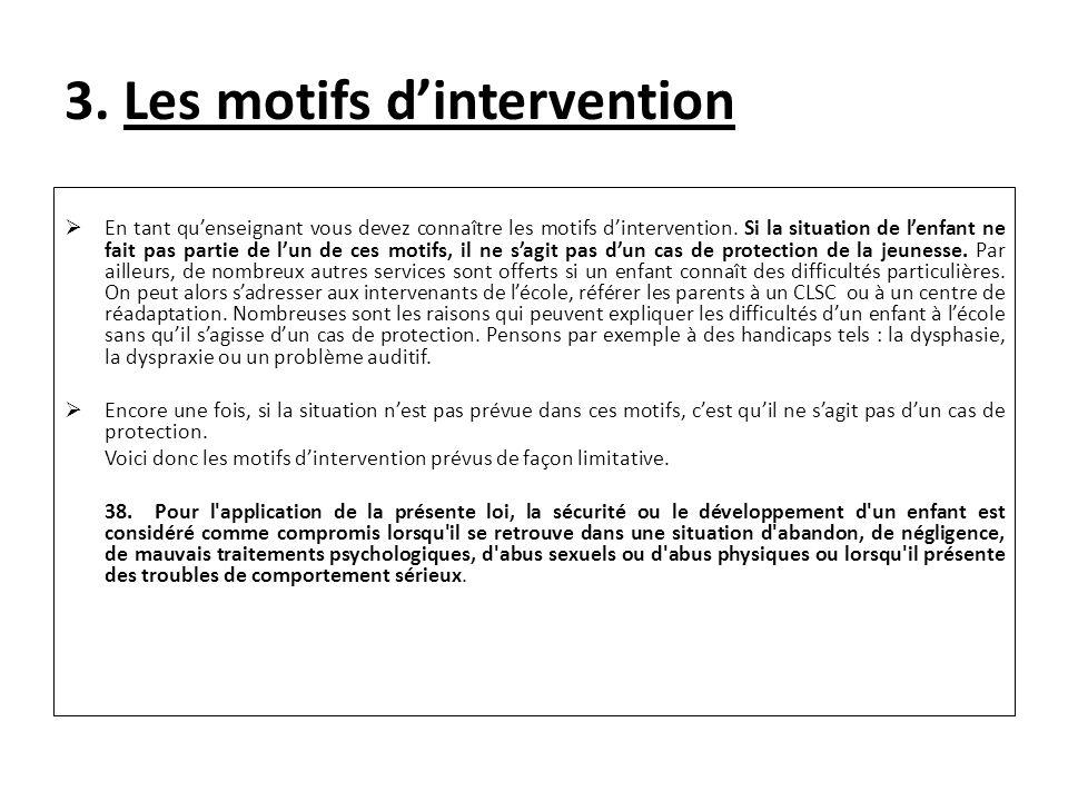 3. Les motifs dintervention En tant quenseignant vous devez connaître les motifs dintervention.