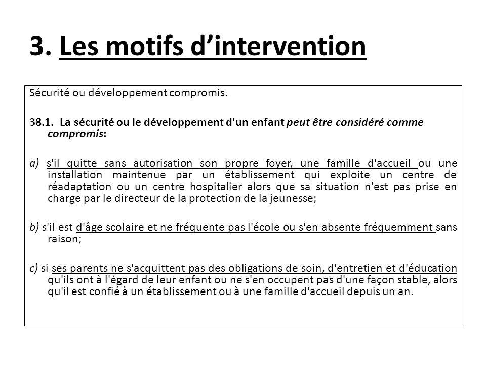 3. Les motifs dintervention Sécurité ou développement compromis.